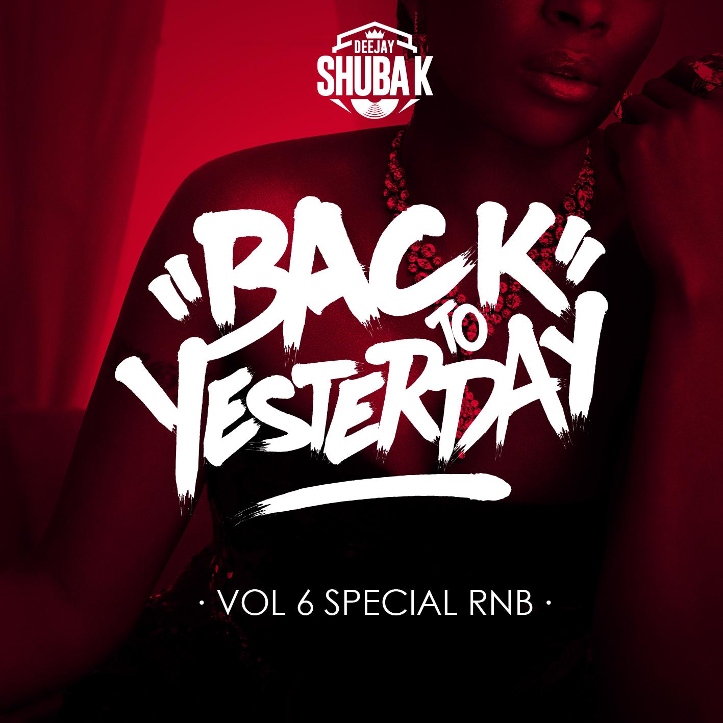BACK_TO_YESTERDAY_PODCAST_MIX_DJ_SHUBA_K_RNB_OLD_SCHOOL