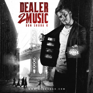 DJ_SHUBA_K_MUSIC_DEALER_DEALER_2_MUSIC_PODCAST_MIX